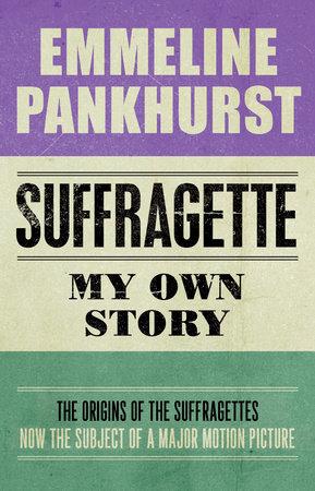 Suffragette by Emmeline Pankhurst