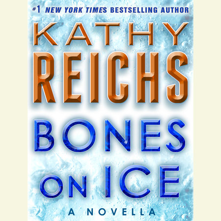 Bones on Ice: A Novella by Kathy Reichs