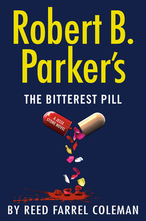 Robert B. Parker's The Bitterest Pill by Reed Farrel Coleman