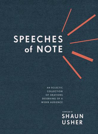 Speeches of Note by Shaun Usher