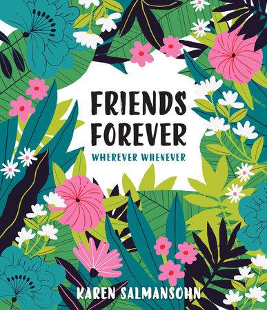 Friends Forever Wherever Whenever by Karen Salmansohn