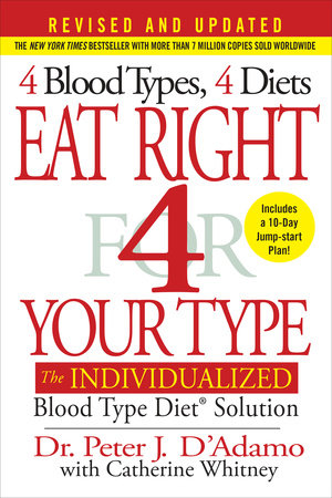 Eat Right 4 Your Type (Revised and Updated) by Peter J D'Adamo with Catherine Whitney