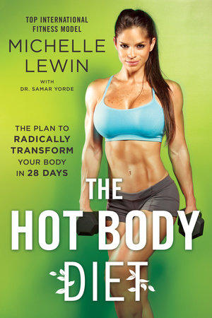 The Hot Body Diet by Michelle Lewin and Dr. Samar Yorde