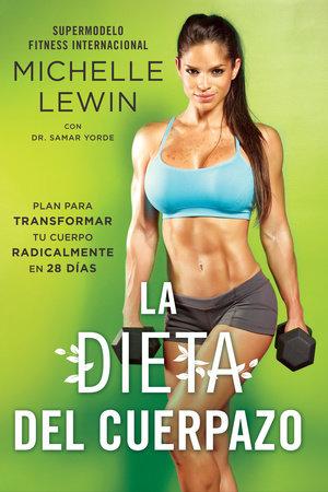 La dieta del cuerpazo by Michelle Lewin and Dr. Samar Yorde