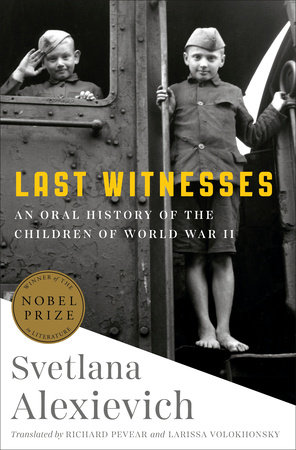 Last Witnesses by Svetlana Alexievich