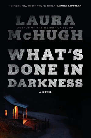 What's Done in Darkness by Laura McHugh