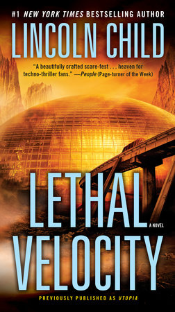 Lethal Velocity (Previously published as Utopia) by Lincoln Child