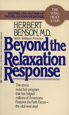 Beyond the Relaxation Response by Herbert Benson MD