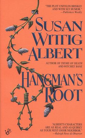 Hangman's Root by Susan Wittig Albert