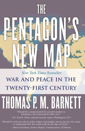 The Pentagon's New Map by Thomas P.M. Barnett