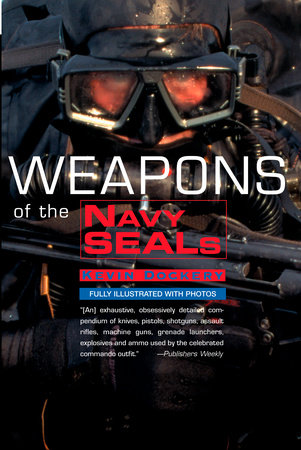 Weapons of the Navy Seals by Kevin Dockery