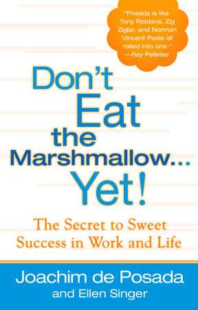 Don't Eat the Marshmallow Yet! by Joachim de Posada and Ellen Singer