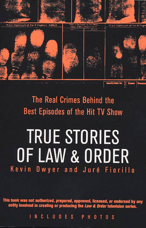 True Stories of Law & Order by Kevin Dwyer and Juré Fiorillo