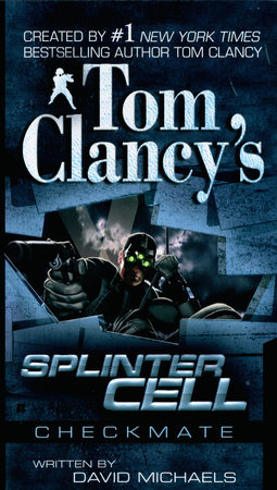 Tom Clancy's Splinter Cell: Checkmate by David Michaels