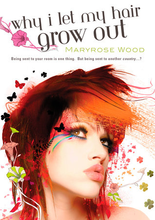 Why I Let My Hair Grow Out by Maryrose Wood