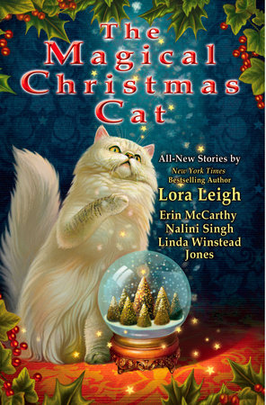 The Magical Christmas Cat by Lora Leigh, Erin McCarthy, Nalini Singh and Linda Winstead Jones