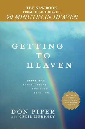 Getting to Heaven by Don Piper and Cecil Murphey