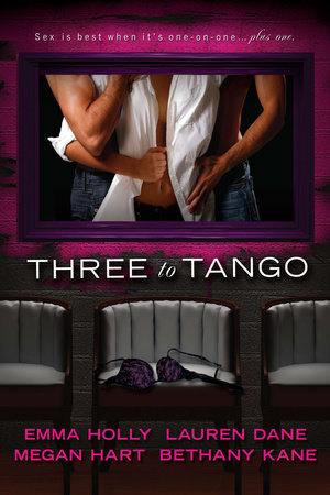 Three to Tango by Emma Holly, Lauren Dane, Megan Hart and Bethany Kane