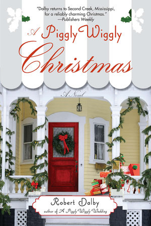 A Piggly Wiggly Christmas by Robert Dalby
