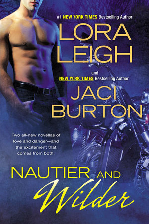 Nautier and Wilder by Lora Leigh and Jaci Burton