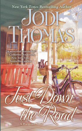 Just Down the Road by Jodi Thomas
