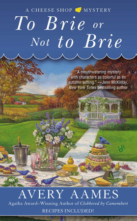 To Brie or Not To Brie by Avery Aames