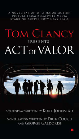 Tom Clancy Presents: Act of Valor by Dick Couch and George Galdorisi