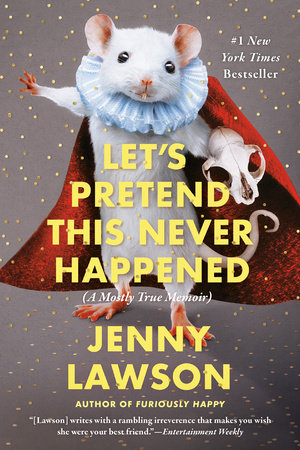 Let's Pretend This Never Happened by Jenny Lawson