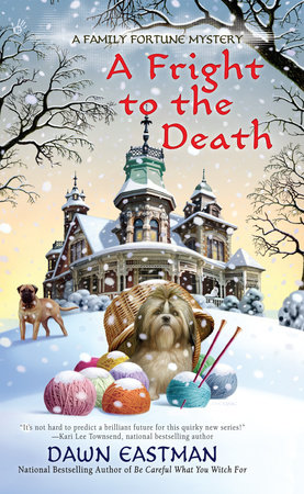 A Fright to the Death by Dawn Eastman