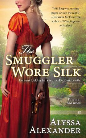 The Smuggler Wore Silk by Alyssa Alexander