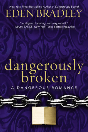 Dangerously Broken by Eden Bradley