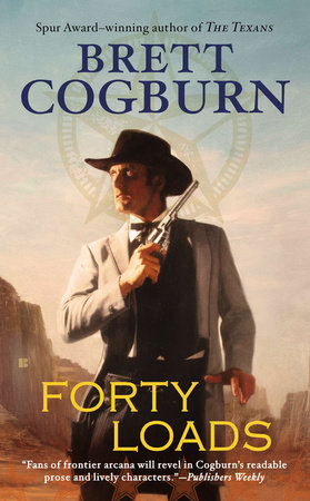 Forty Loads by Brett Cogburn