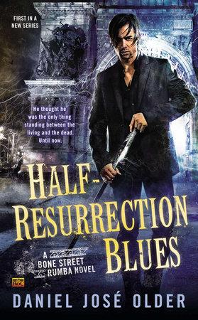 Half-Resurrection Blues by Daniel José Older