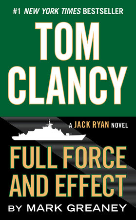 Tom Clancy Full Force and Effect by Mark Greaney