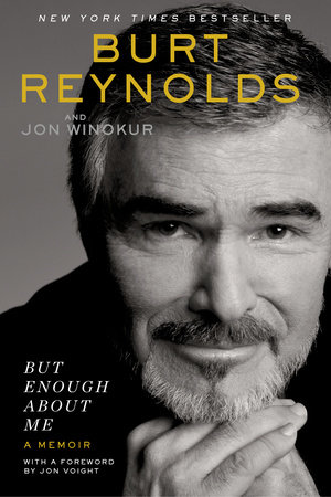But Enough About Me by Burt Reynolds