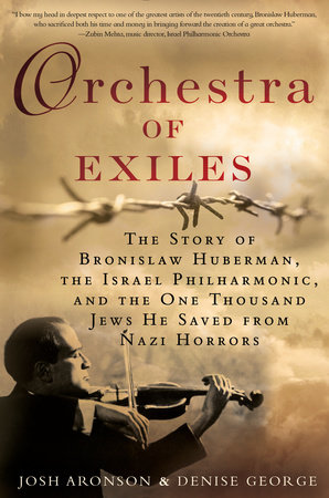 Orchestra of Exiles by Josh Aronson and Denise George