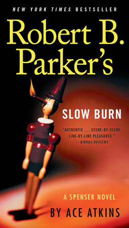 Robert B. Parker's Slow Burn by Ace Atkins