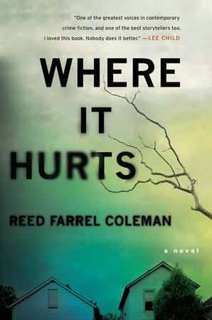 Where It Hurts by Reed Farrel Coleman