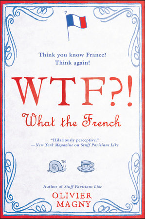 WTF?!: What the French by Olivier Magny