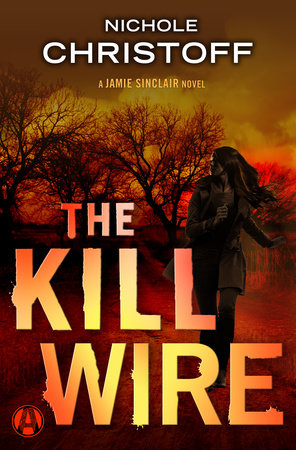 The Kill Wire by Nichole Christoff
