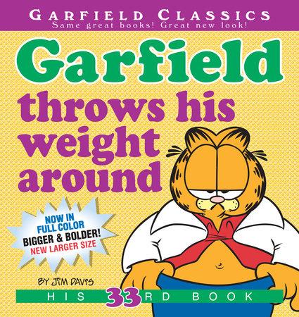 Garfield Throws His Weight Around by Jim Davis