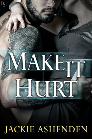 Make It Hurt by Jackie Ashenden