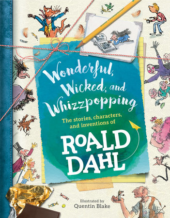 Wonderful, Wicked, and  Whizzpopping by Roald Dahl