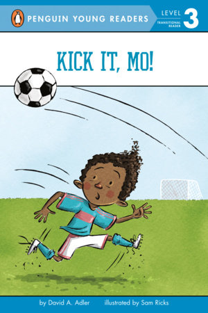 Kick It, Mo! by David A. Adler and Sam Ricks