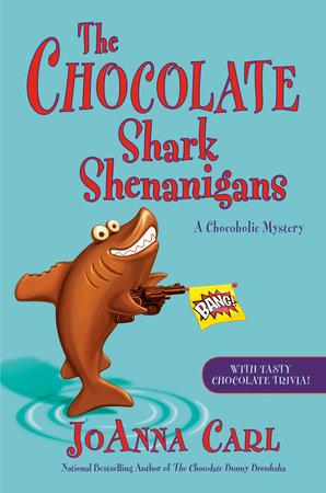The Chocolate Shark Shenanigans by JoAnna Carl