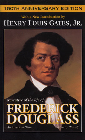 Narrative of the Life of Frederick Douglass, An American Slave by Frederick  Douglass | PenguinRandomHouse com: Books