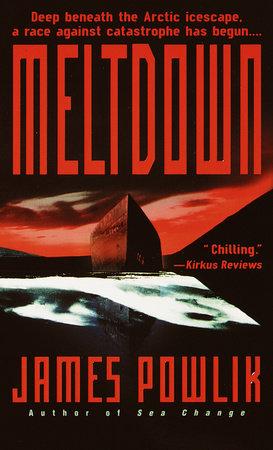 Meltdown by James Powlik
