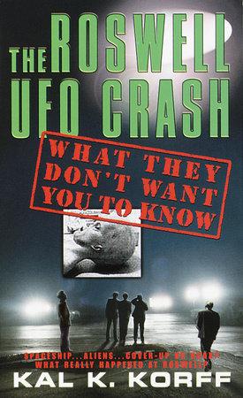 The Roswell UFO Crash by Kal K. Korff