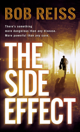 The Side Effect by Bob Reiss