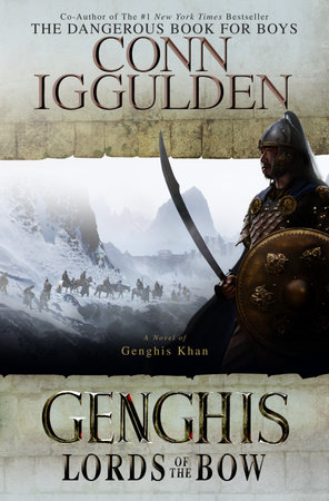 Genghis: Lords of the Bow by Conn Iggulden